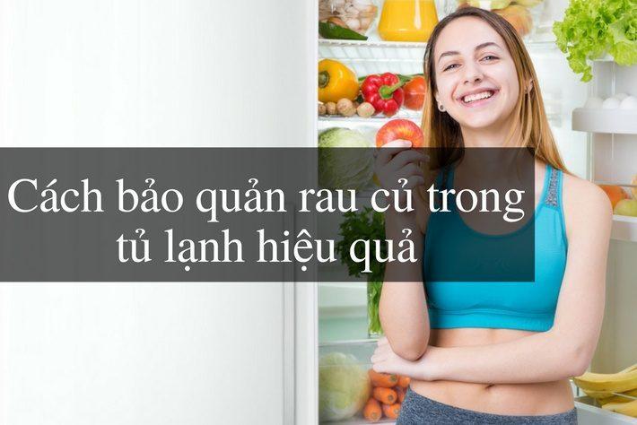 cách bảo quản rau trong tủ lạnh
