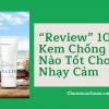 """""""Review"""" 10+ Kem Chống Nắng Nào Tốt Cho Da Nhạy Cảm"""