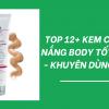 Top 12+ Kem Chống Nắng Body Tốt Nhất - Khuyên Dùng 2021